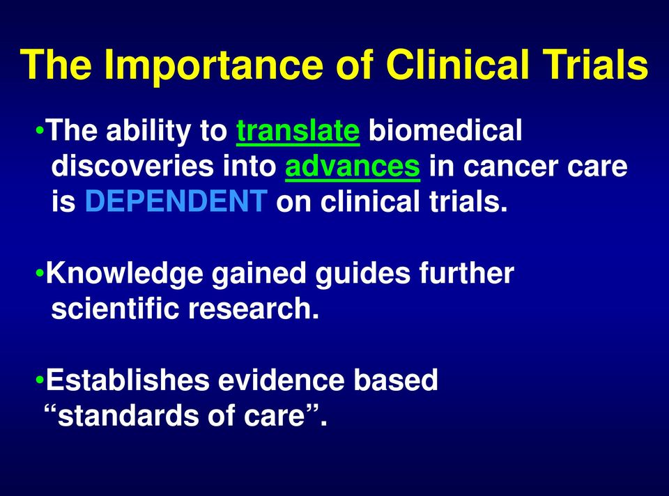 DEPENDENT on clinical trials.