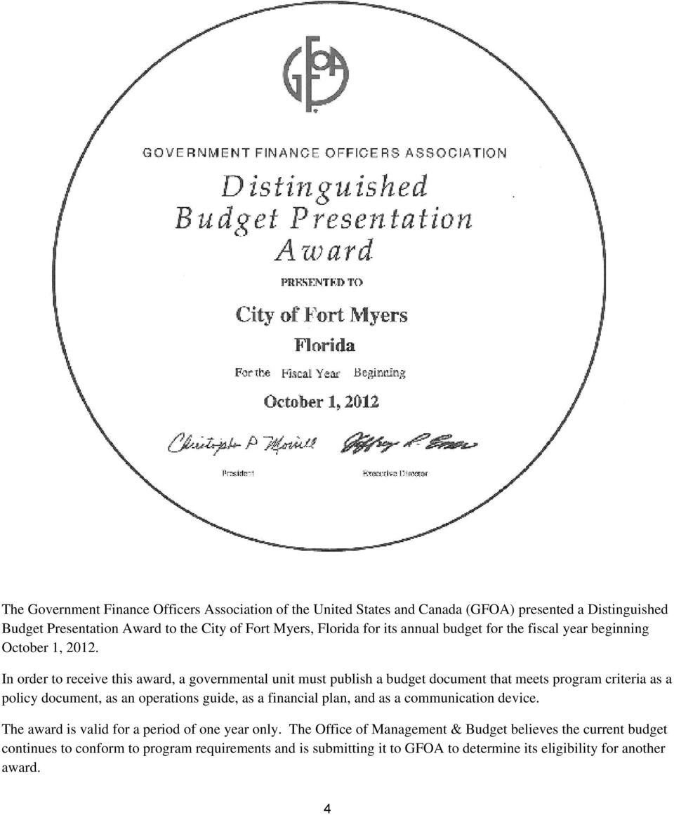 In order to receive this award, a governmental unit must publish a budget document that meets program criteria as a policy document, as an operations guide, as a