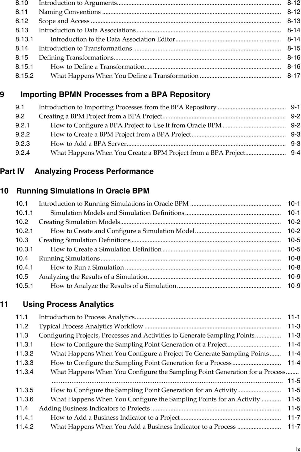 .. 8-17 9 Importing BPMN Processes from a BPA Repository 9.1 Introduction to Importing Processes from the BPA Repository... 9-1 9.2 Creating a BPM Project from a BPA Project... 9-2 9.2.1 How to Configure a BPA Project to Use It from Oracle BPM.
