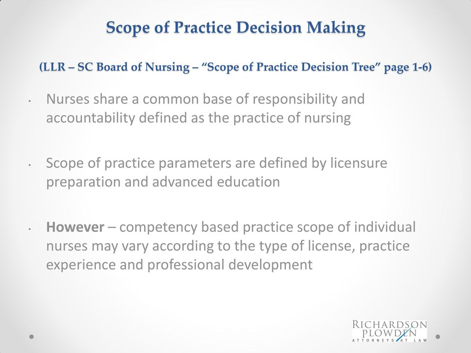 parameters are defined by licensure preparation and advanced education However competency based practice scope