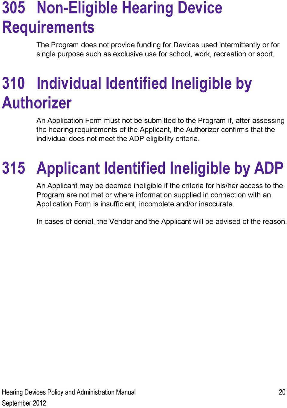 the individual does not meet the ADP eligibility criteria.