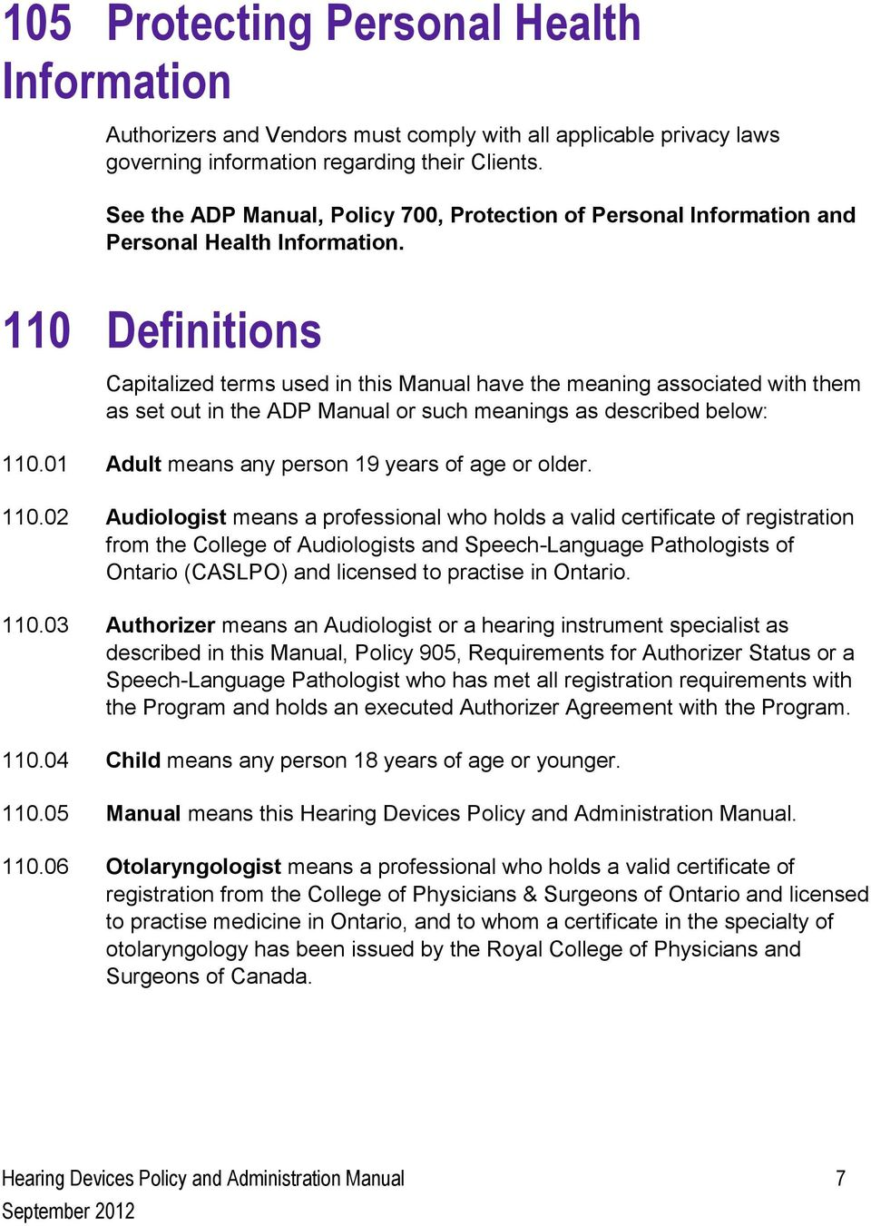 110 Definitions Capitalized terms used in this Manual have the meaning associated with them as set out in the ADP Manual or such meanings as described below: 110.