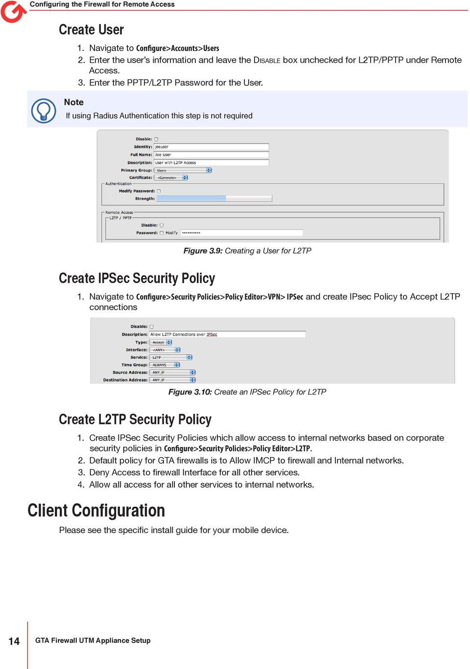 Navigate to Configure>Security Policies>Policy Editor>VPN> IPSec and create IPsec Policy to Accept L2TP connections Create L2TP Security Policy Figure 3.10: Create an IPSec Policy for L2TP 1.