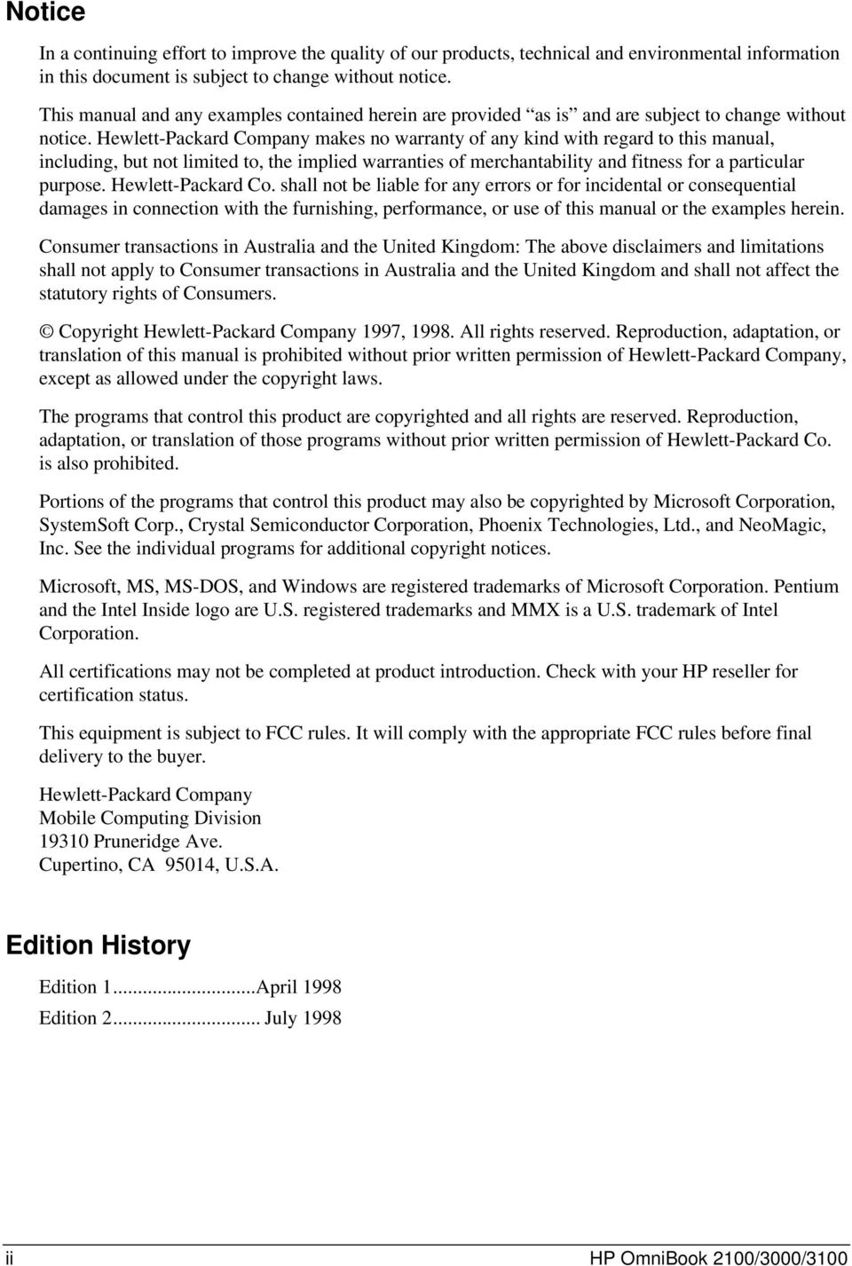Hewlett-Packard Company makes no warranty of any kind with regard to this manual, including, but not limited to, the implied warranties of merchantability and fitness for a particular purpose.