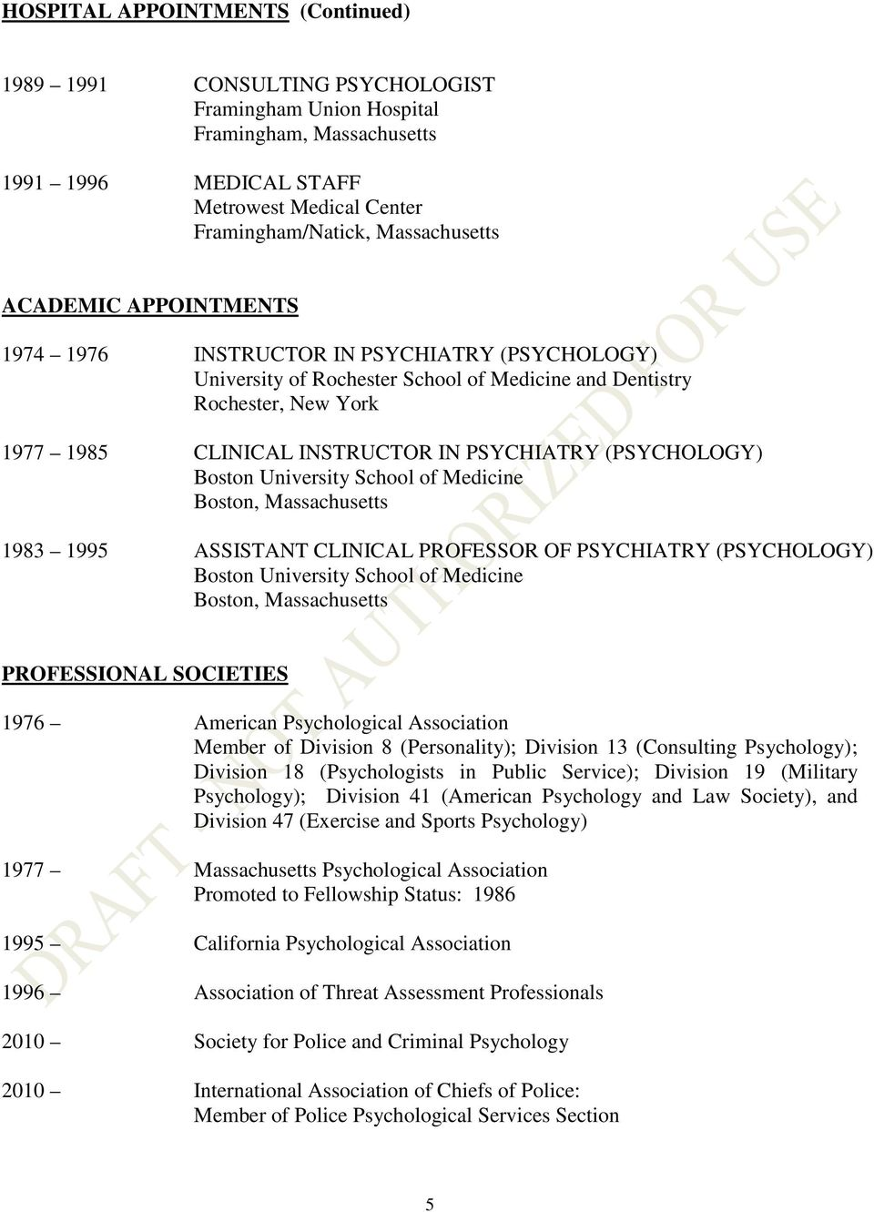 1995 ASSISTANT CLINICAL PROFESSOR OF PSYCHIATRY (PSYCHOLOGY) Boston University School of Medicine PROFESSIONAL SOCIETIES 1976 American Psychological Association Member of Division 8 (Personality);