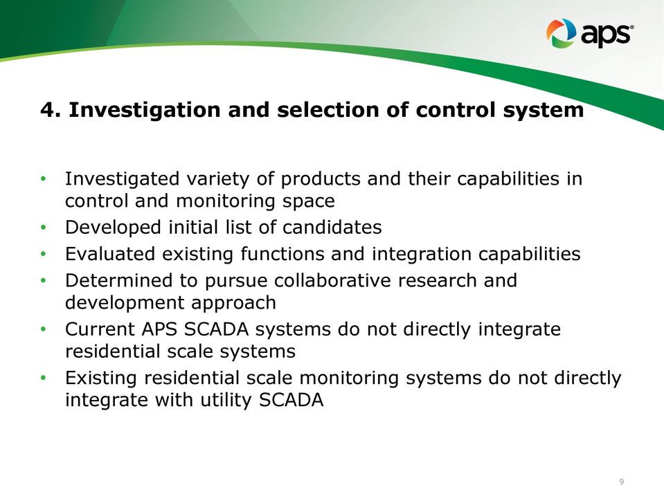 Determined to pursue collaborative research and development approach Current APS SCADA systems do not directly