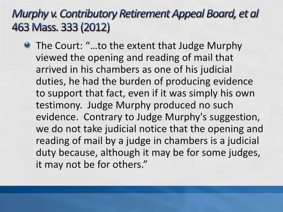 Judge Murphy produced no such evidence.
