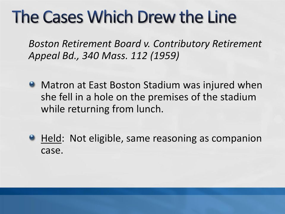112 (1959) Matron at East Boston Stadium was injured when she
