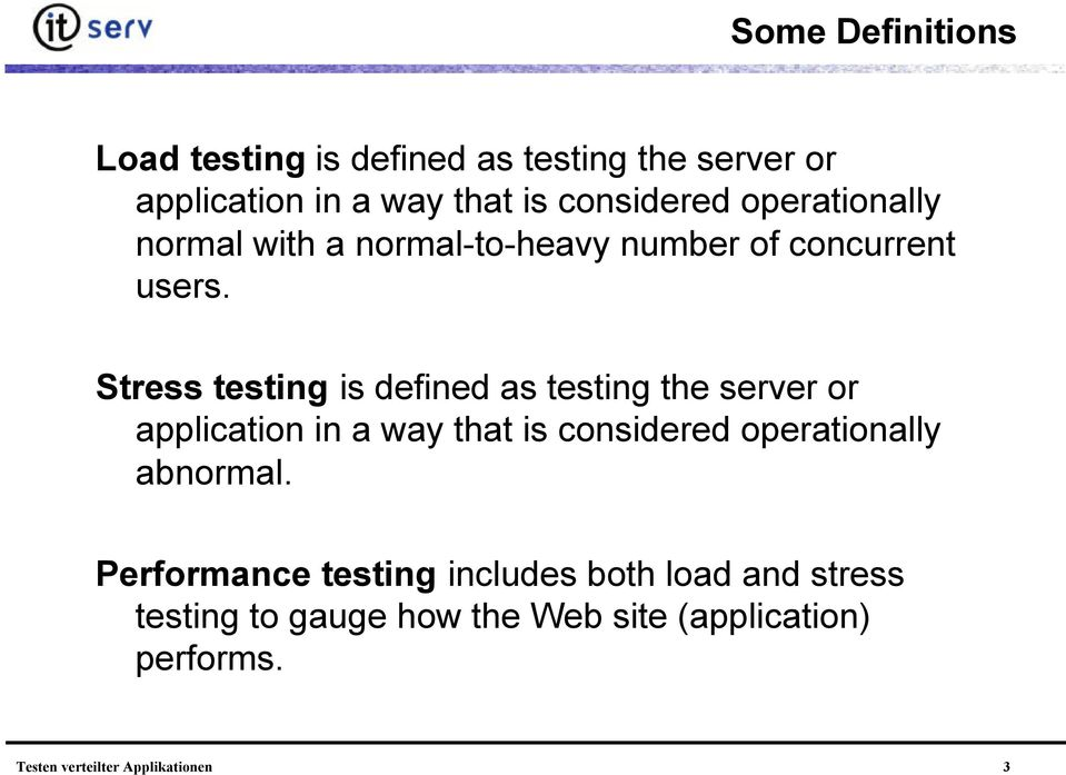 Stress testing is defined as testing the server or application in a way that is considered