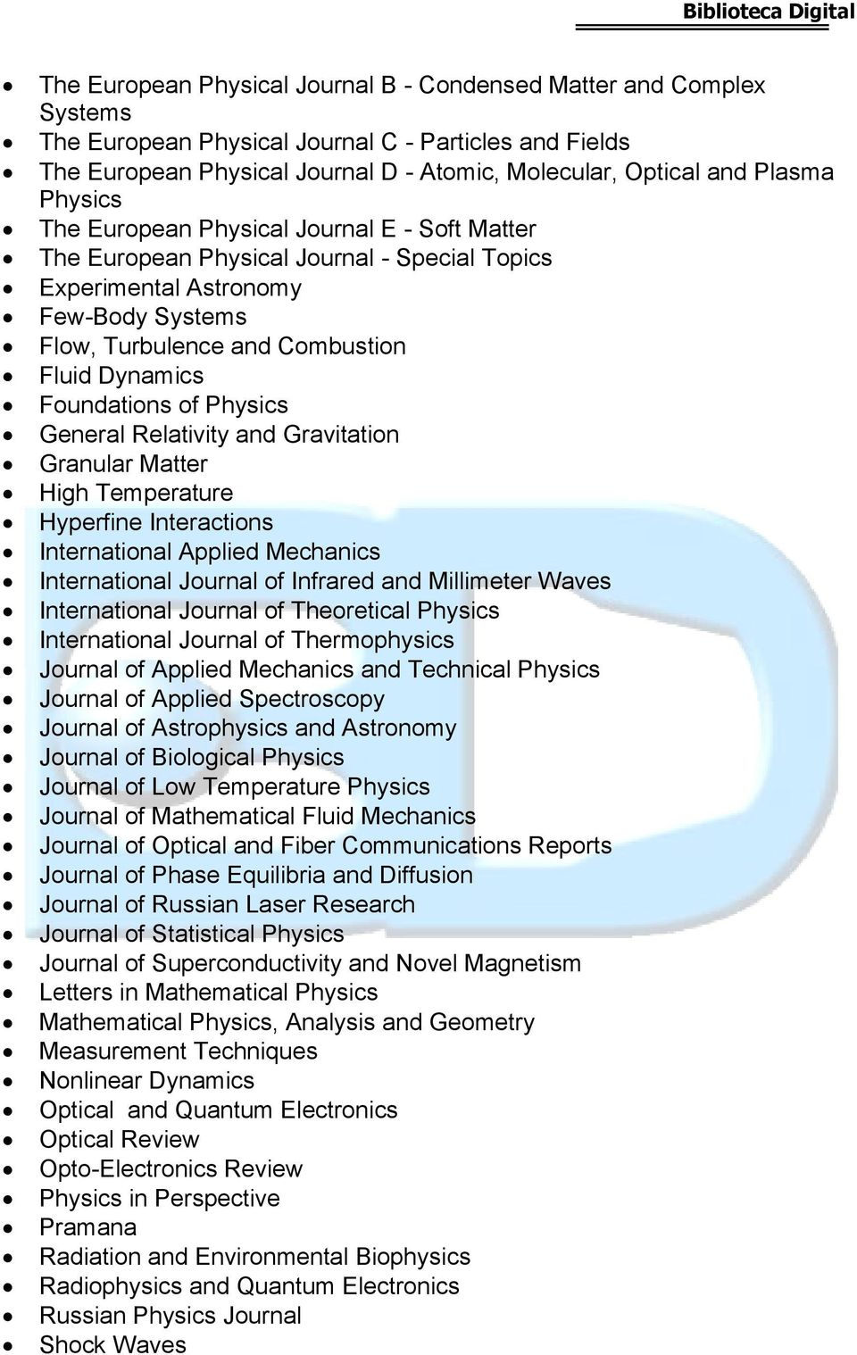 of Physics General Relativity and Gravitation Granular Matter High Temperature Hyperfine Interactions International Applied Mechanics International Journal of Infrared and Millimeter Waves