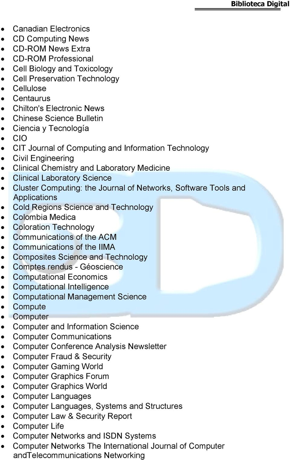 Journal of Networks, Software Tools and Applications Cold Regions Science and Technology Colombia Medica Coloration Technology Communications of the ACM Communications of the IIMA Composites Science