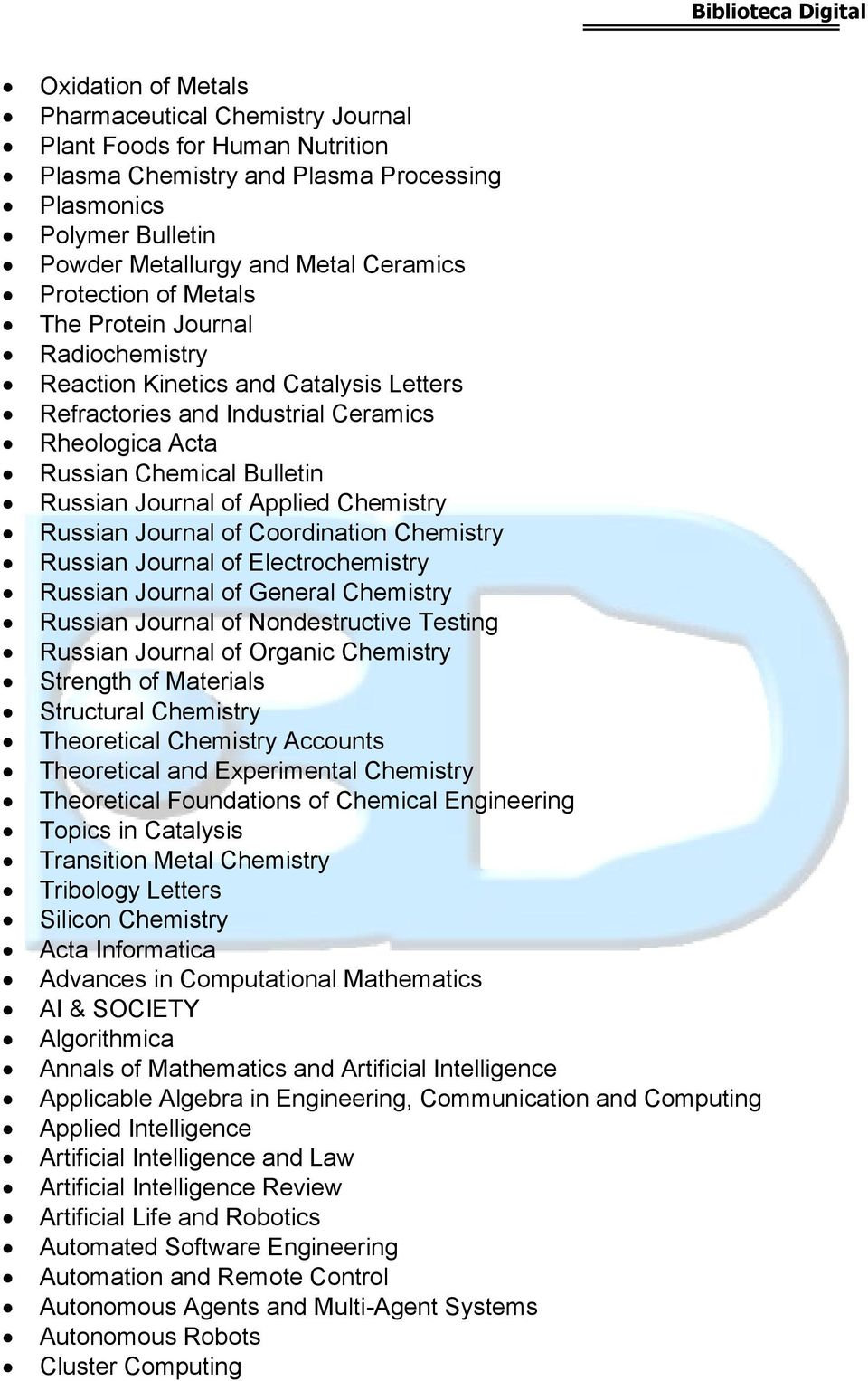 Chemistry Russian Journal of Coordination Chemistry Russian Journal of Electrochemistry Russian Journal of General Chemistry Russian Journal of Nondestructive Testing Russian Journal of Organic