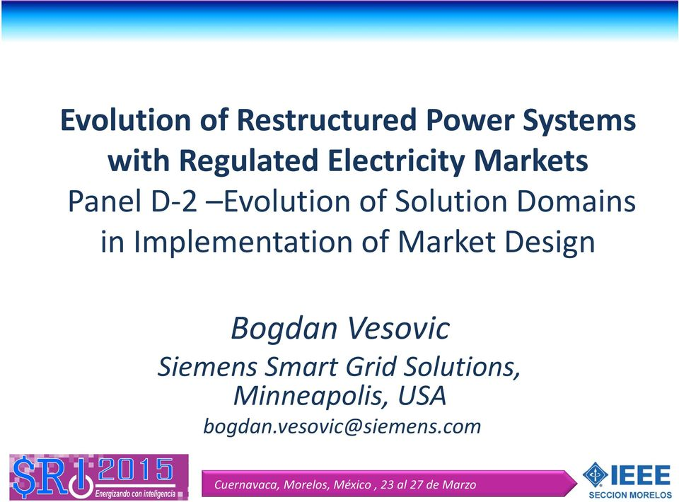 in Implementation of Market Design Bogdan Vesovic Siemens