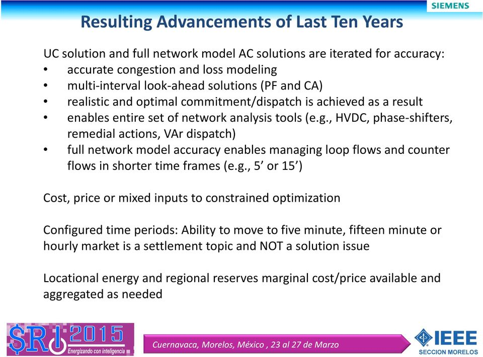 , HVDC, phase shifters, remedial actions, VAr dispatch) full network model accuracy enables managi
