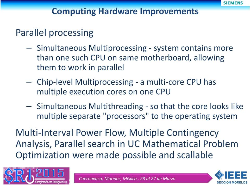 "CPU Simultaneous Multithreading so that the core looks like multiple separate ""processors"" to the operating system Multi"