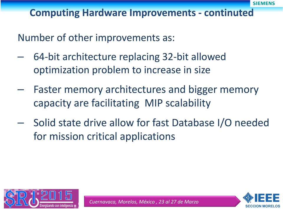 Faster memory architectures and bigger memory capacity are facilitating MIP