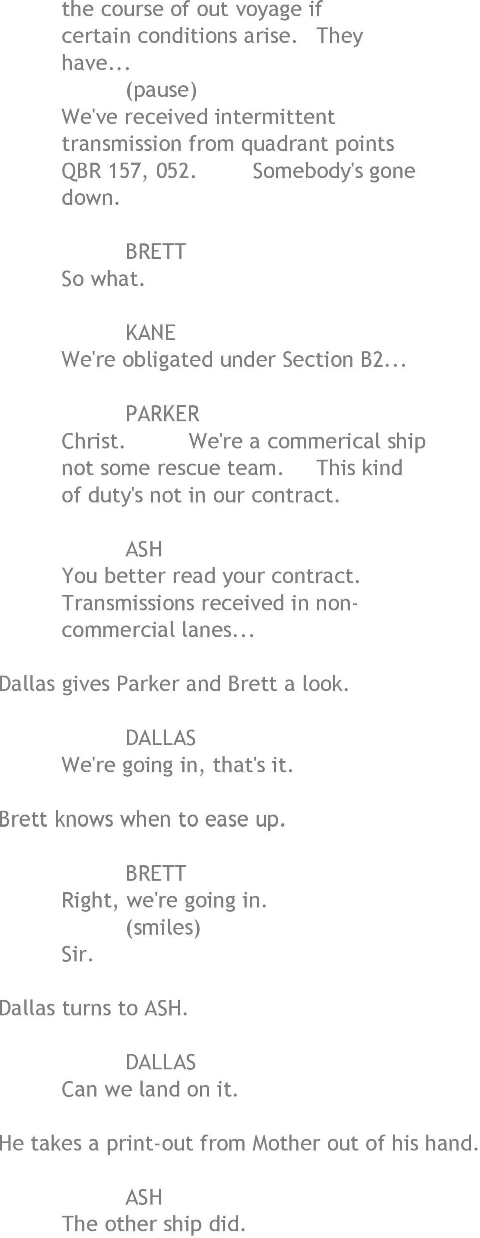This kind of duty's not in our contract. You better read your contract. Transmissions received in noncommercial lanes... Dallas gives Parker and Brett a look.