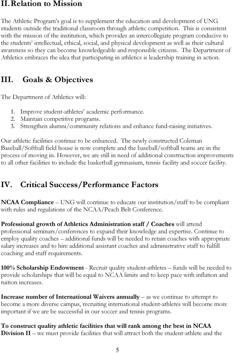 cultural awareness so they can become knowledgeable and responsible citizens. The Department of Athletics embraces the idea that participating in athletics is leadership training in action. III.