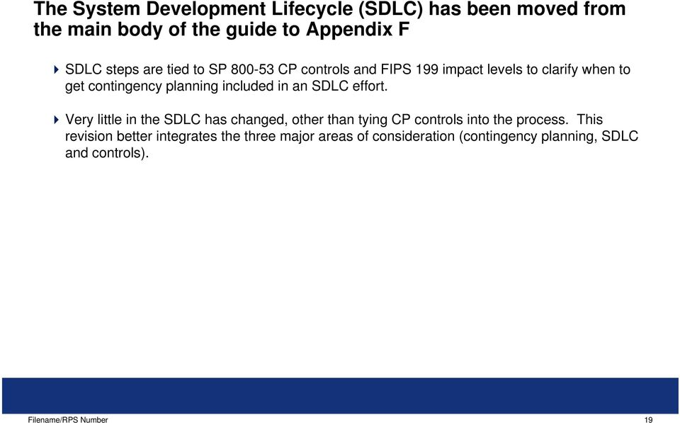 included in an SDLC effort. Very little in the SDLC has changed, other than tying CP controls into the process.
