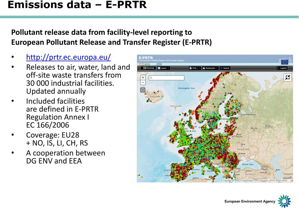 eu/ Releases to air, water, land and off-site waste transfers from 30 000 industrial facilities.