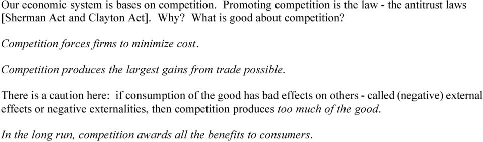Competition produces the largest gains from trade possible.