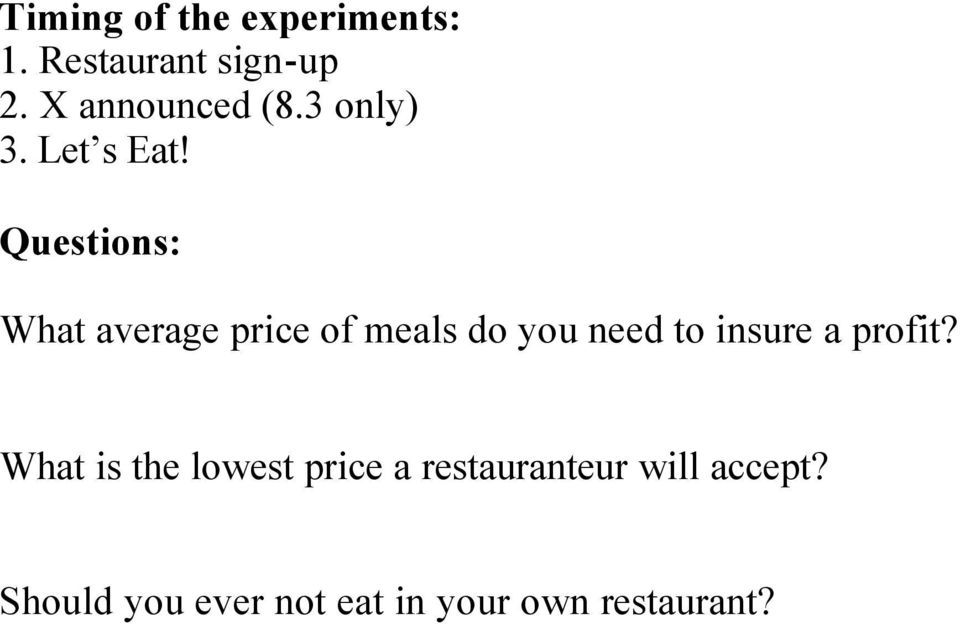 Questions: What average price of meals do you need to insure a