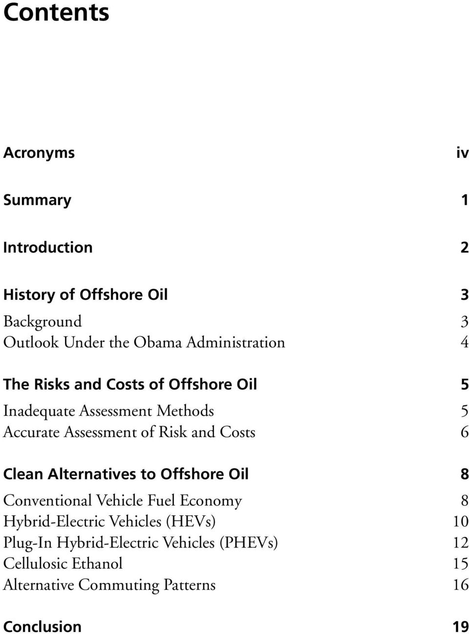 and Costs 6 Clean Alternatives to Offshore Oil 8 Conventional Vehicle Fuel Economy 8 Hybrid-Electric Vehicles
