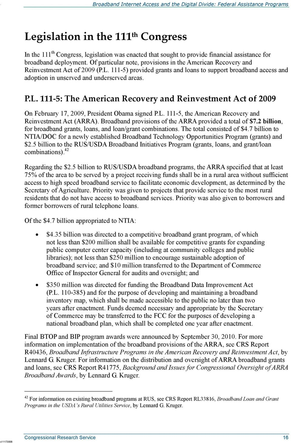 P.L. 111-5: The American Recovery and Reinvestment Act of 2009 On February 17, 2009, President Obama signed P.L. 111-5, the American Recovery and Reinvestment Act (ARRA).