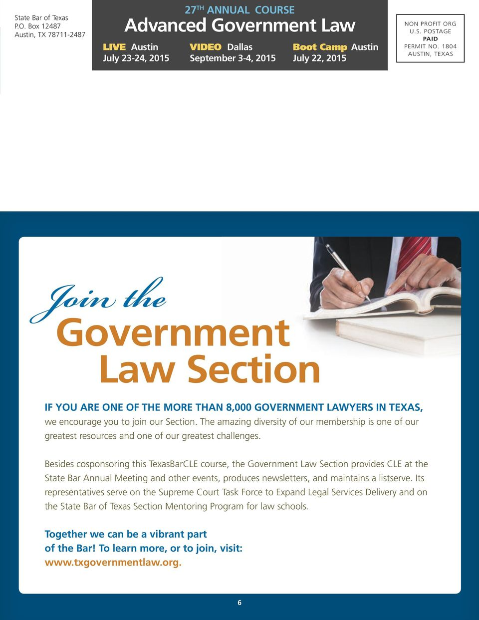 1804 AUSTIN, TEXAS Join the Government Law Section IF YOU ARE ONE OF THE MORE THAN 8,000 GOVERNMENT LAWYERS IN TEXAS, we encourage you to join our Section.