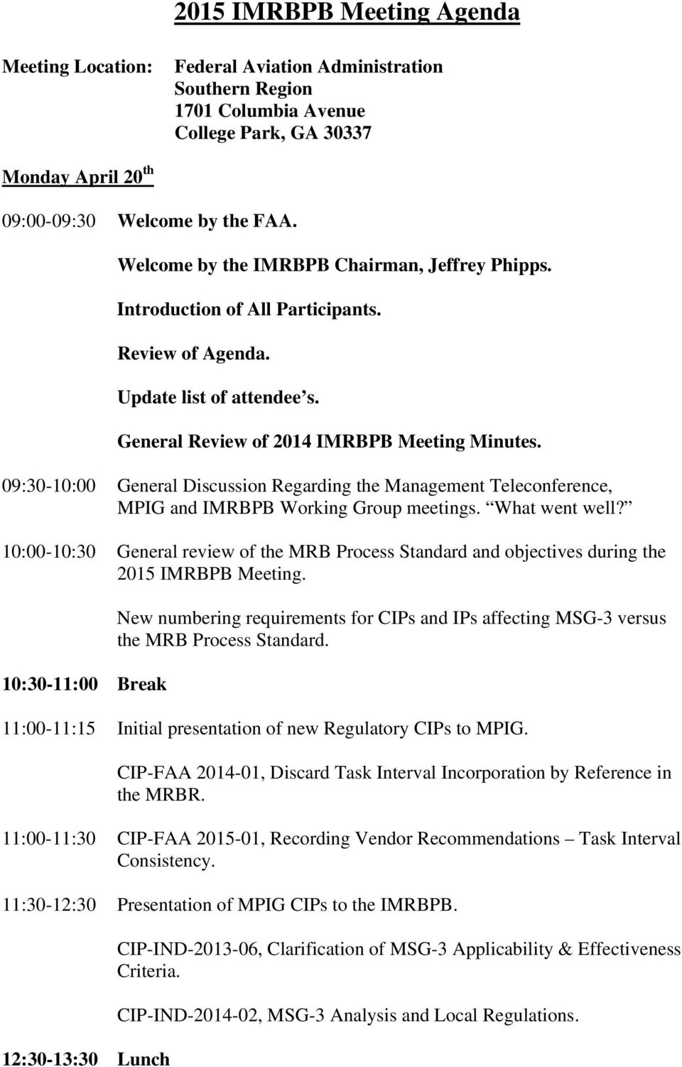 09:30-10:00 General Discussion Regarding the Management Teleconference, MPIG and IMRBPB Working Group meetings. What went well?
