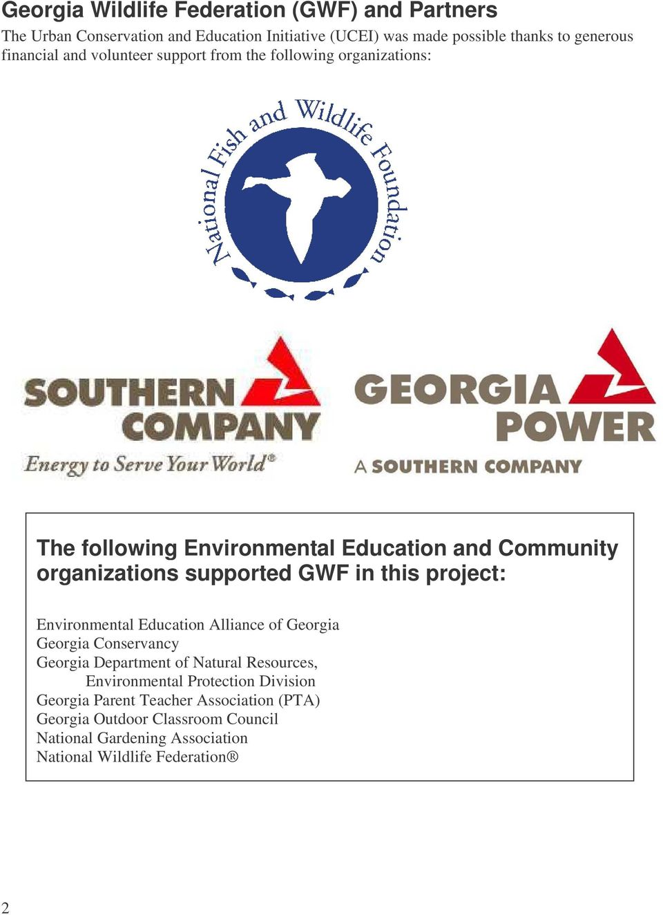 GWF in this project: Environmental Education Alliance of Georgia Georgia Conservancy Georgia Department of Natural Resources, Environmental