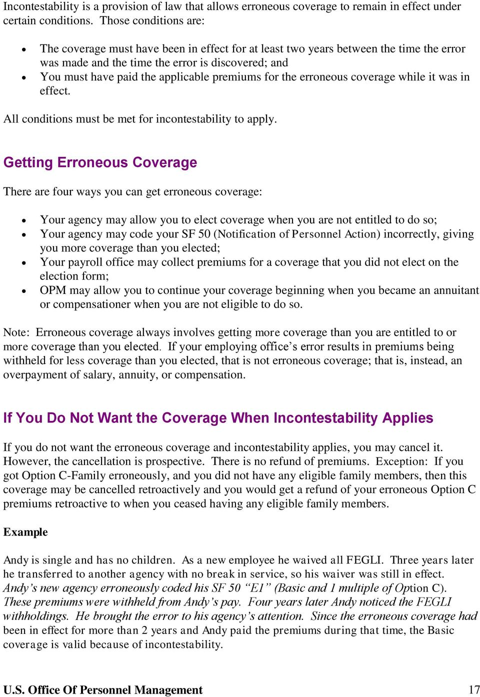 premiums for the erroneous coverage while it was in effect. All conditions must be met for incontestability to apply.