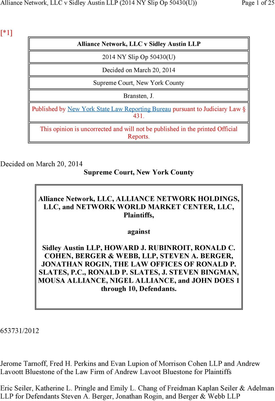 Decided on March 20, 2014 Supreme Court, New York County Alliance Network, LLC, ALLIANCE NETWORK HOLDINGS, LLC, and NETWORK WORLD MARKET CENTER, LLC, Plaintiffs, against Sidley Austin LLP, HOWARD J.