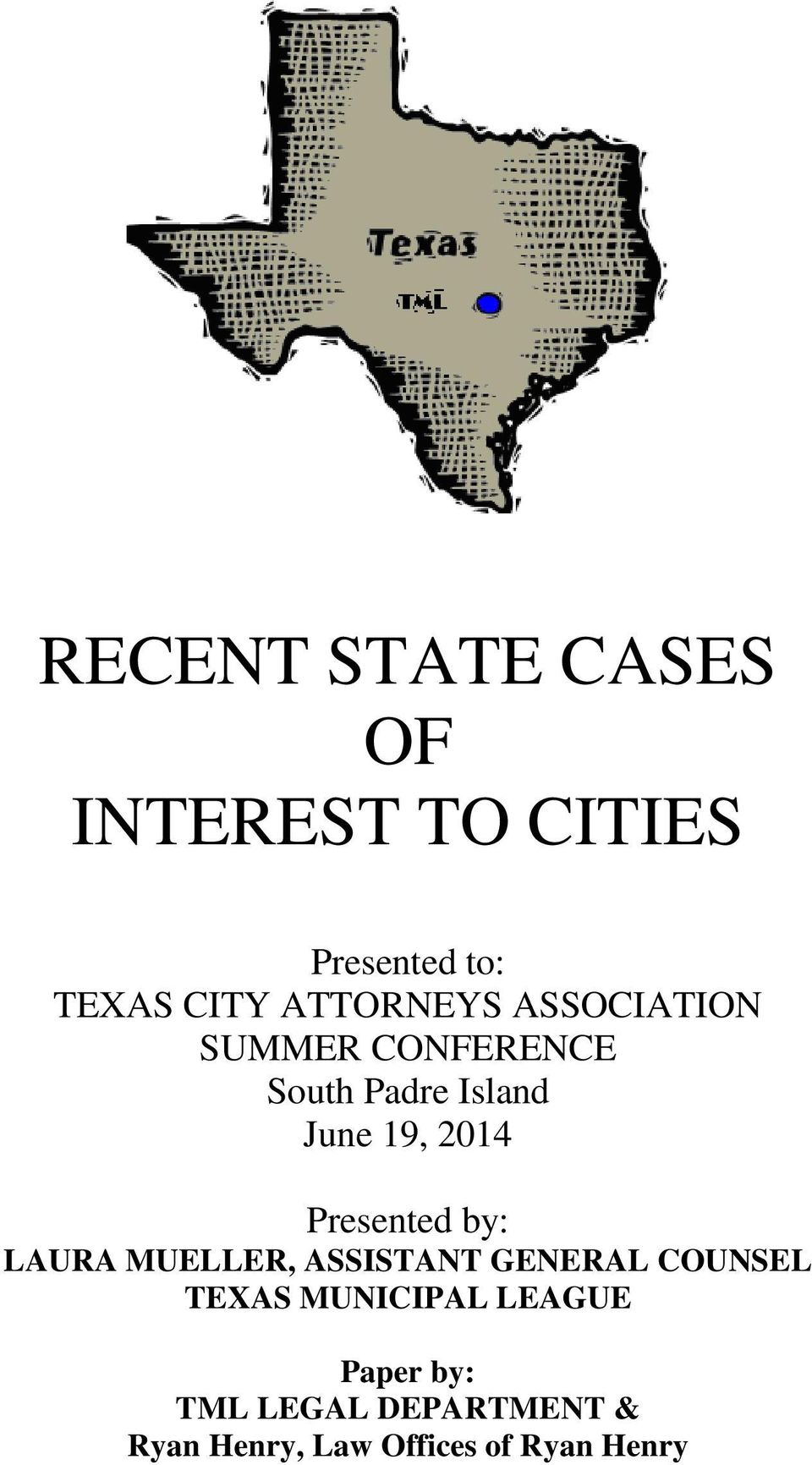 2014 Presented by: LAURA MUELLER, ASSISTANT GENERAL COUNSEL TEXAS