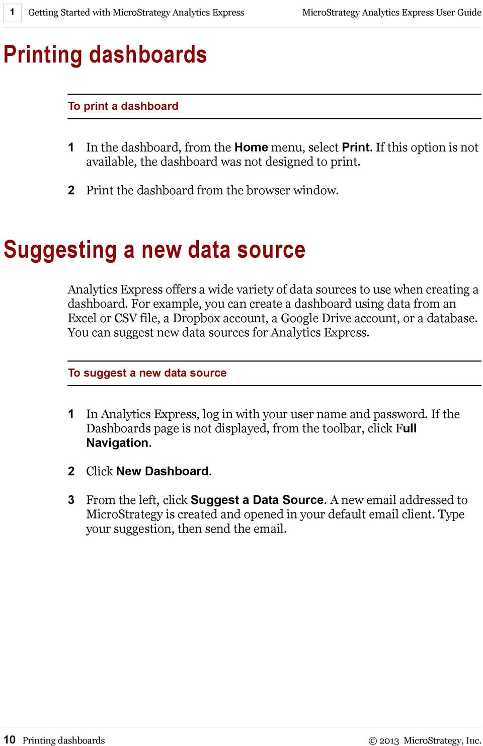 Suggesting a new data source Analytics Express offers a wide variety of data sources to use when creating a dashboard.
