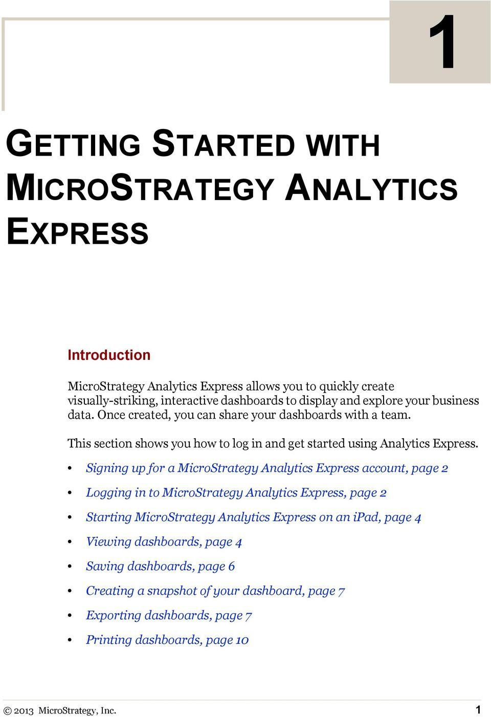Signing up for a MicroStrategy Analytics Express account, page 2 Logging in to MicroStrategy Analytics Express, page 2 Starting MicroStrategy Analytics Express on an ipad, page 4
