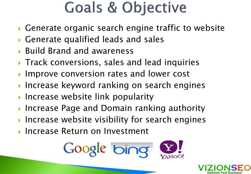 Increase keyword ranking on search engines Increase website link popularity Increase Page and