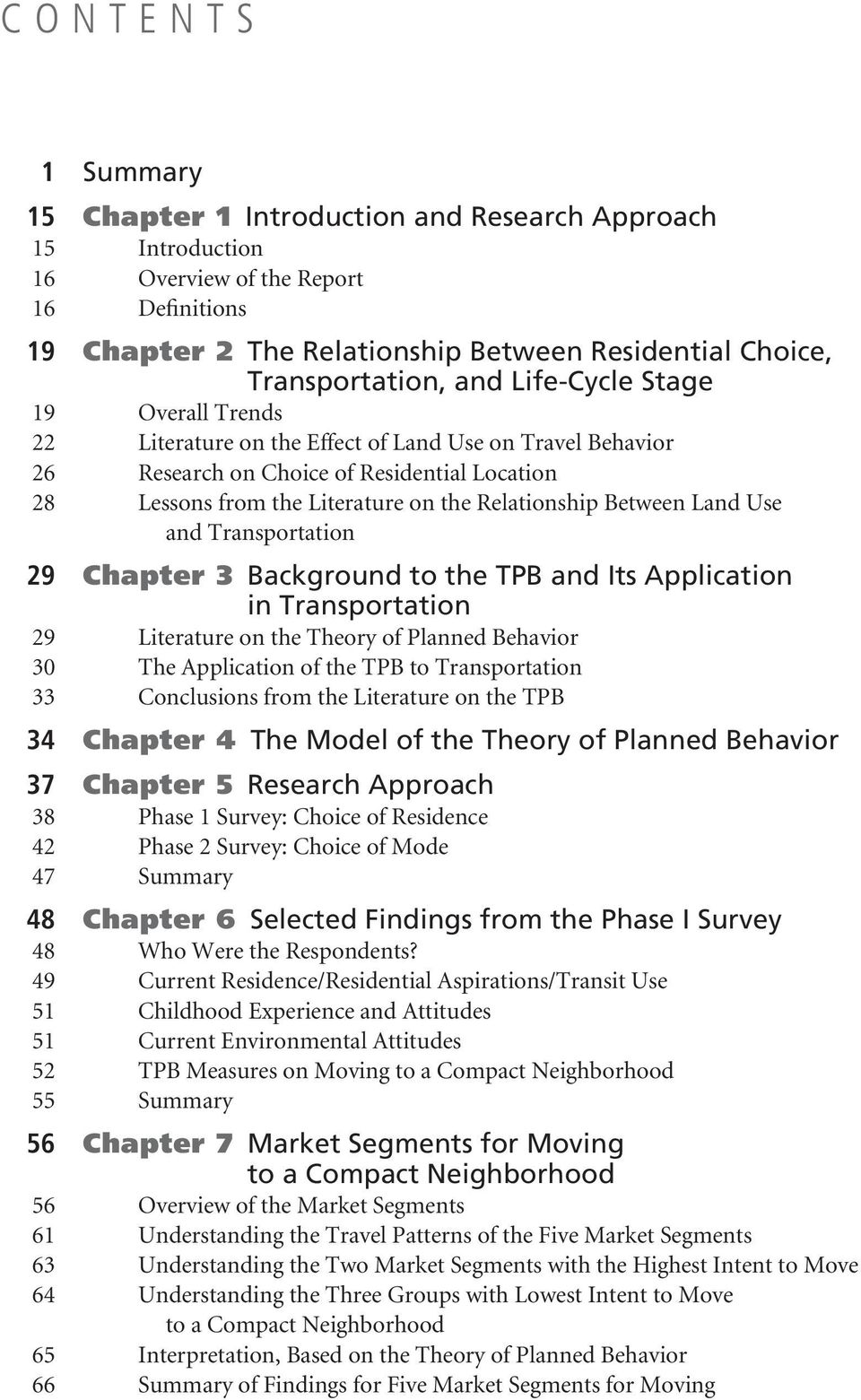 Between Land Use and Transportation 29 Chapter 3 Background to the TPB and Its Application in Transportation 29 Literature on the Theory of Planned Behavior 30 The Application of the TPB to
