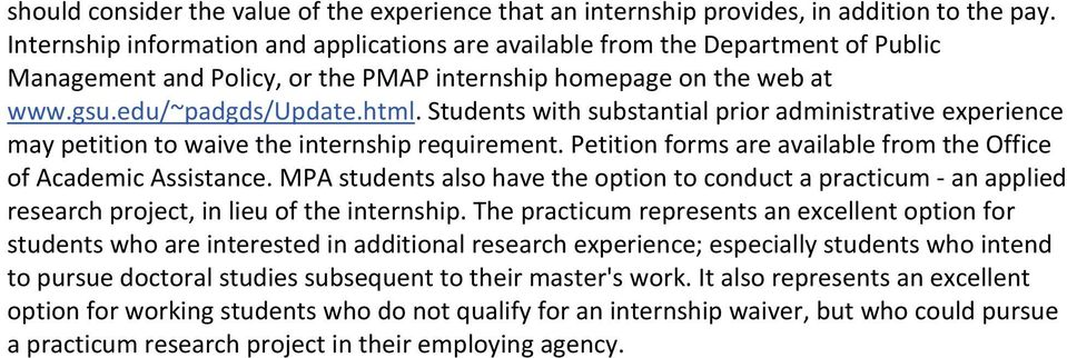 Students with substantial prior administrative experience may petition to waive the internship requirement. Petition forms are available from the Office of Academic Assistance.