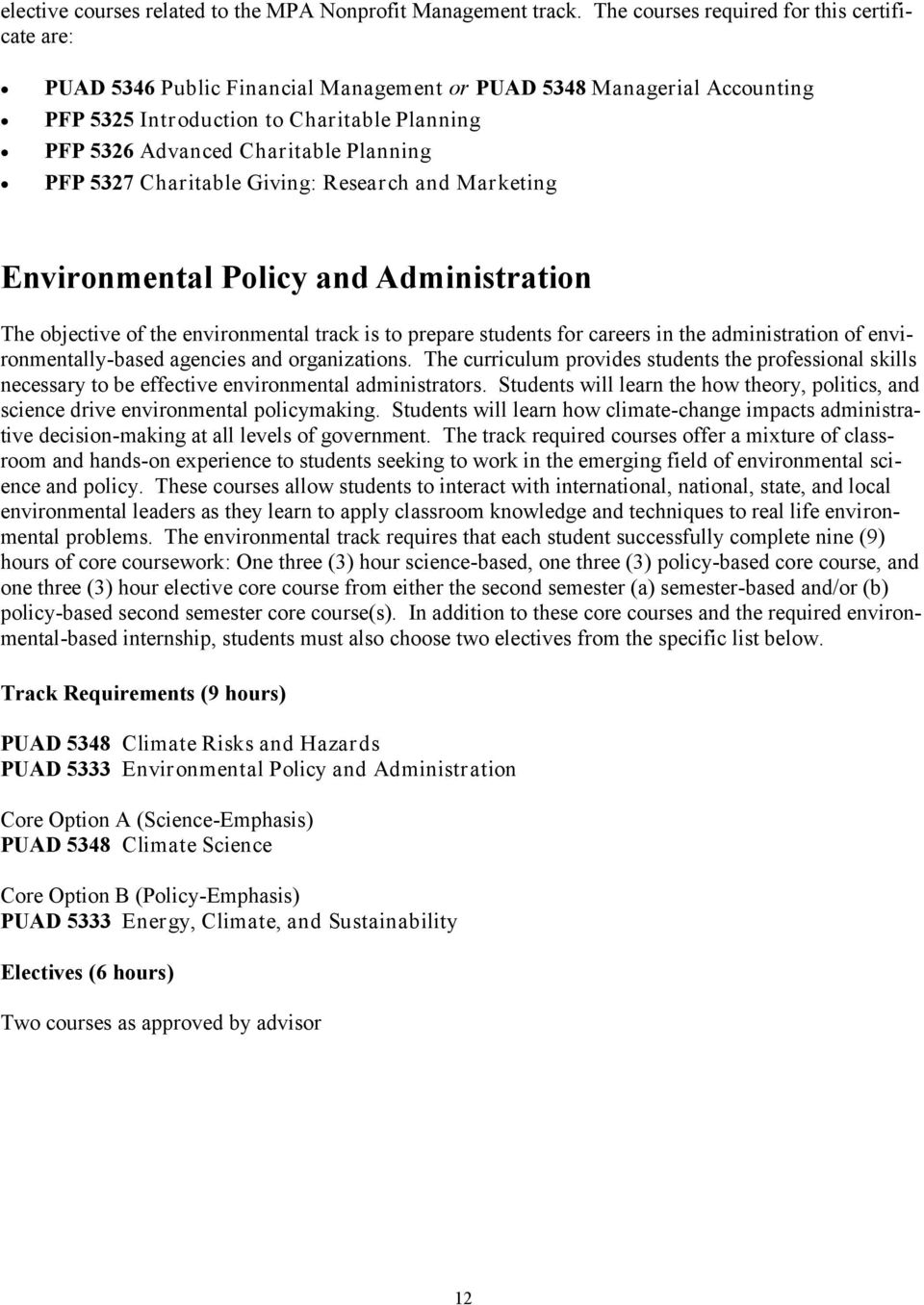 Planning PFP 5327 Charitable Giving: Research and Marketing Environmental Policy and Administration The objective of the environmental track is to prepare students for careers in the administration