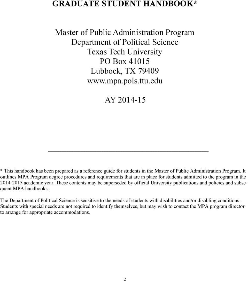 It outlines MPA Program degree procedures and requirements that are in place for students admitted to the program in the 2014-2015 academic year.