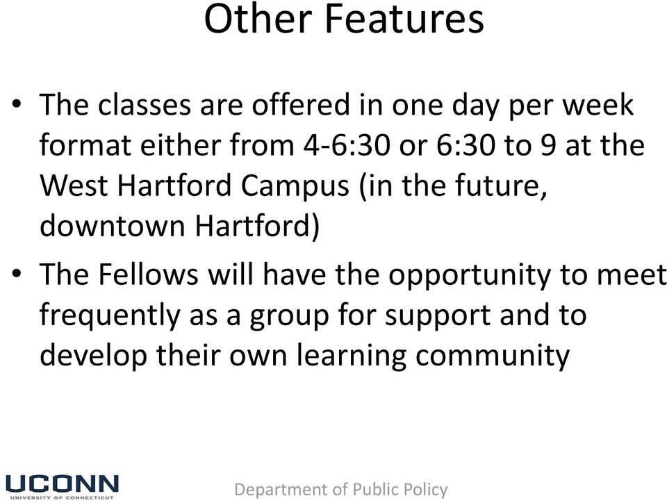 future, downtown Hartford) The Fellows will have the opportunity to