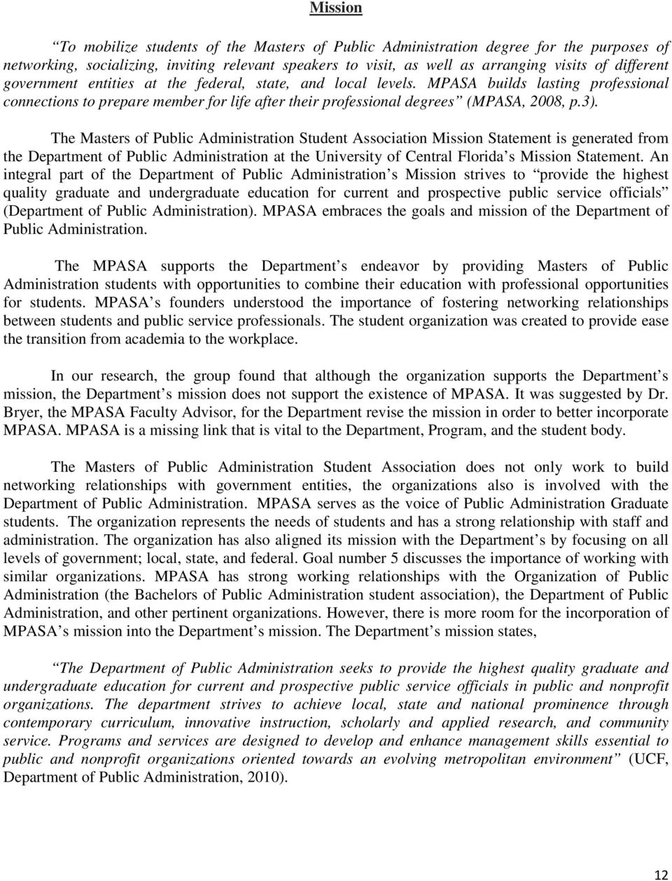The Masters of Public Administration Student Association Mission Statement is generated from the Department of Public Administration at the University of Central Florida s Mission Statement.