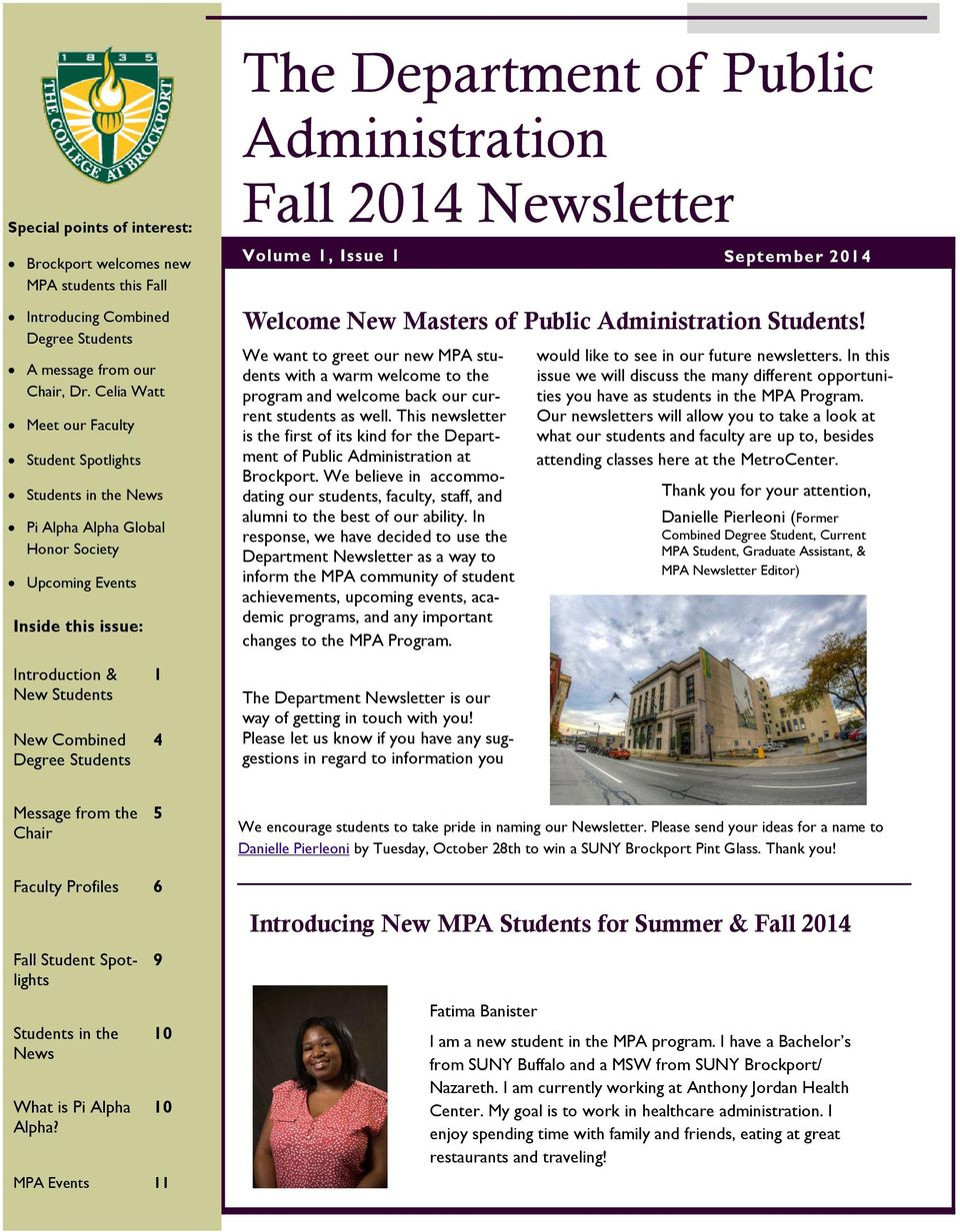 Volume 1, Issue 1 Welcome New Masters of Public Administration Students! We want to greet our new MPA students with a warm welcome to the program and welcome back our current students as well.