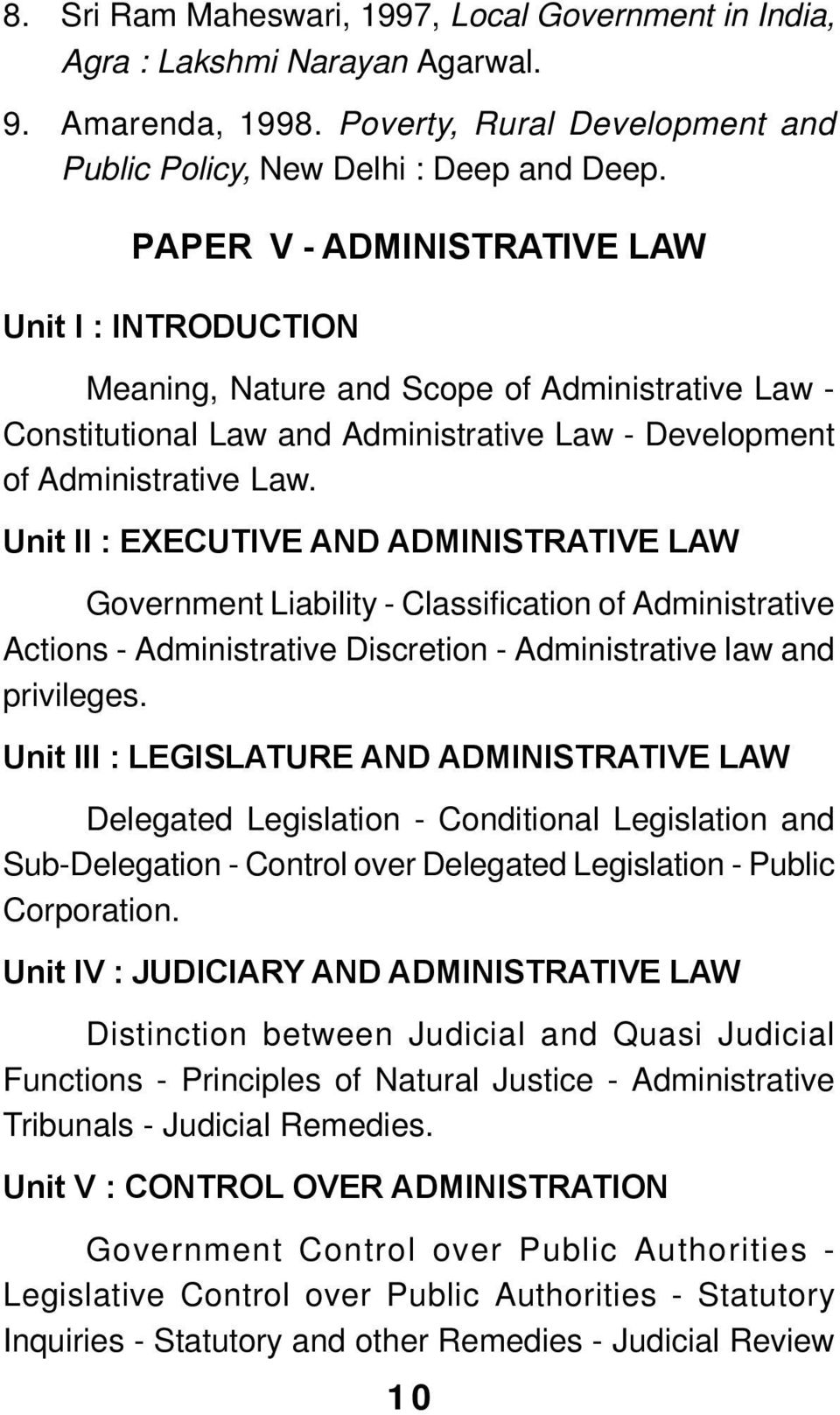 PAPER V - ADMINISTRATIVE LAW Meaning, Nature and Scope of Administrative Law - Constitutional Law and Administrative Law - Development of Administrative Law.