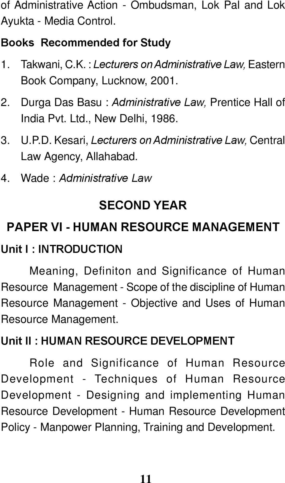Wade : Administrative Law SECOND YEAR PAPER VI - HUMAN RESOURCE MANAGEMENT Meaning, Definiton and Significance of Human Resource Management - Scope of the discipline of Human Resource Management -