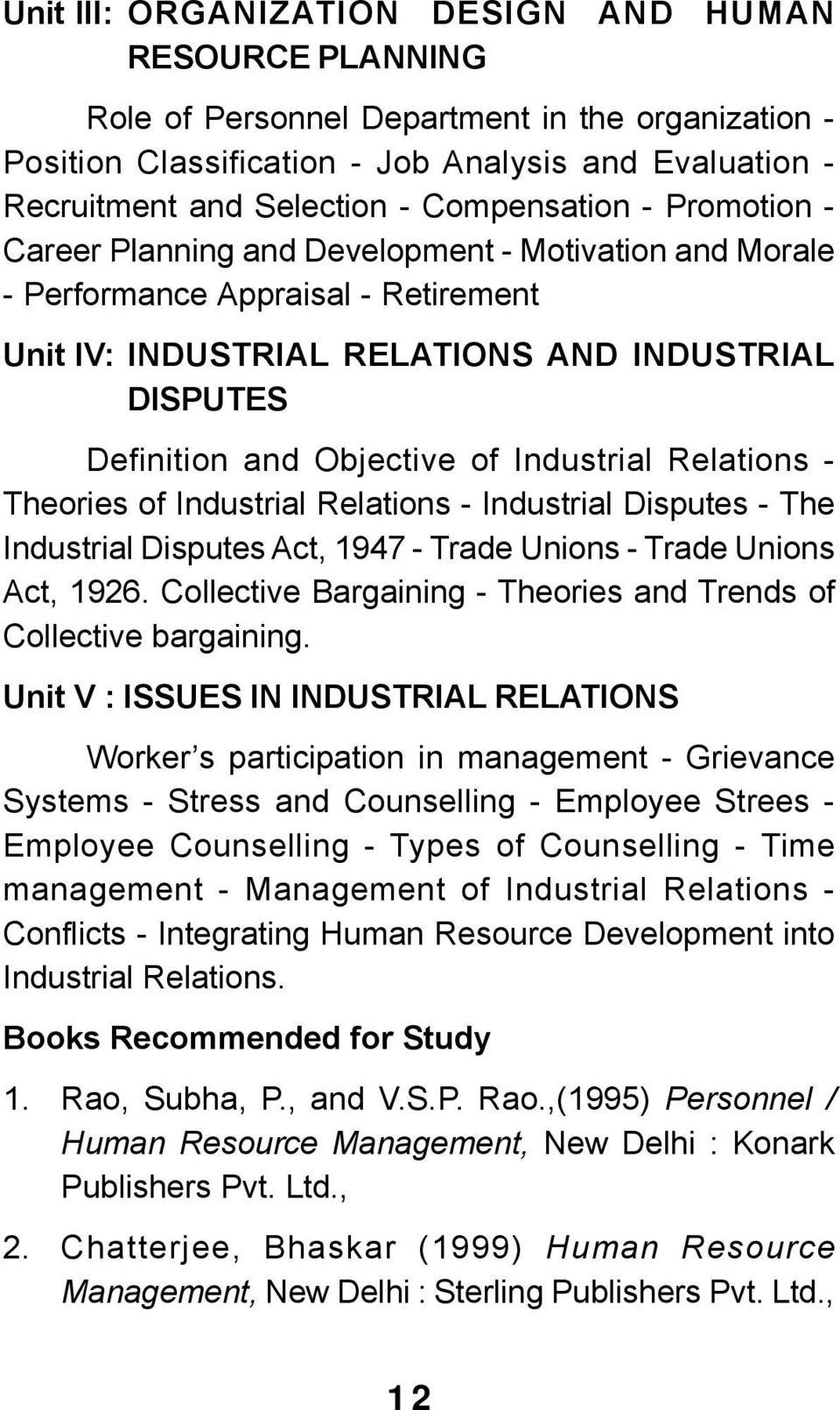 Compensation - Promotion - Career Planning and Development - Motivation and Morale - Performance Appraisal - Retirement Unit IV: INDUSTRIAL RELATIONS AND INDUSTRIAL DISPUTES Definition and Objective