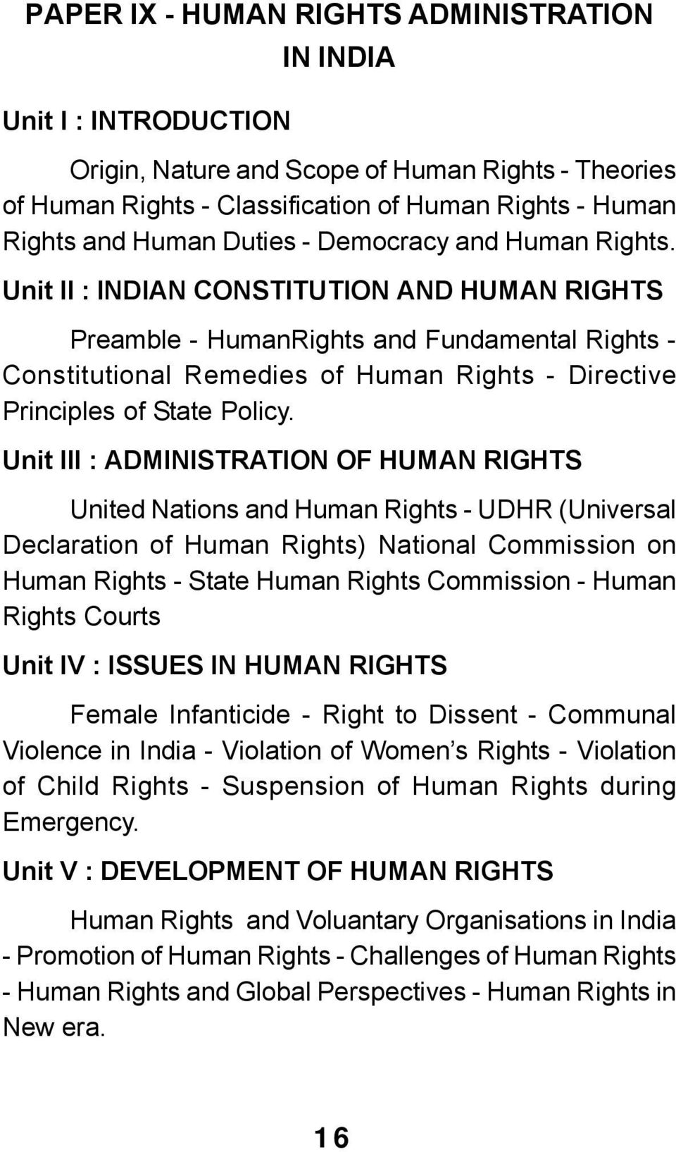 and Human Rights. Unit II : INDIAN CONSTITUTION AND HUMAN RIGHTS Preamble - HumanRights and Fundamental Rights - Constitutional Remedies of Human Rights - Directive Principles of State Policy.