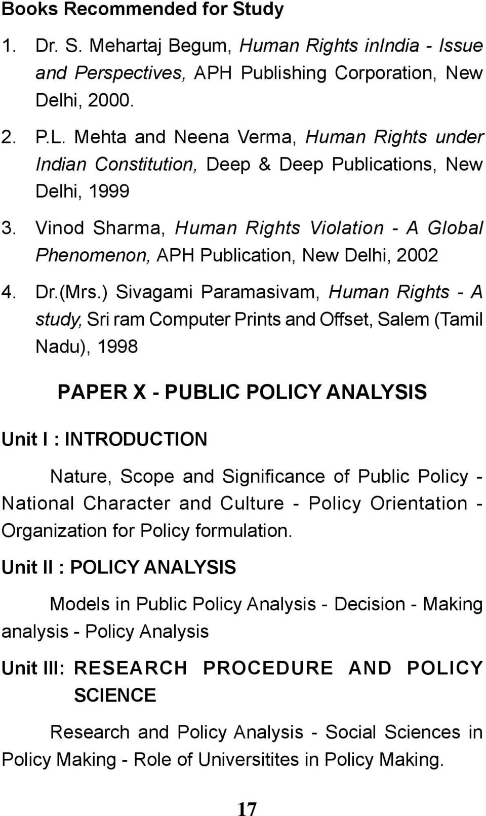 Vinod Sharma, Human Rights Violation - A Global Phenomenon, APH Publication, New Delhi, 2002 4. Dr.(Mrs.