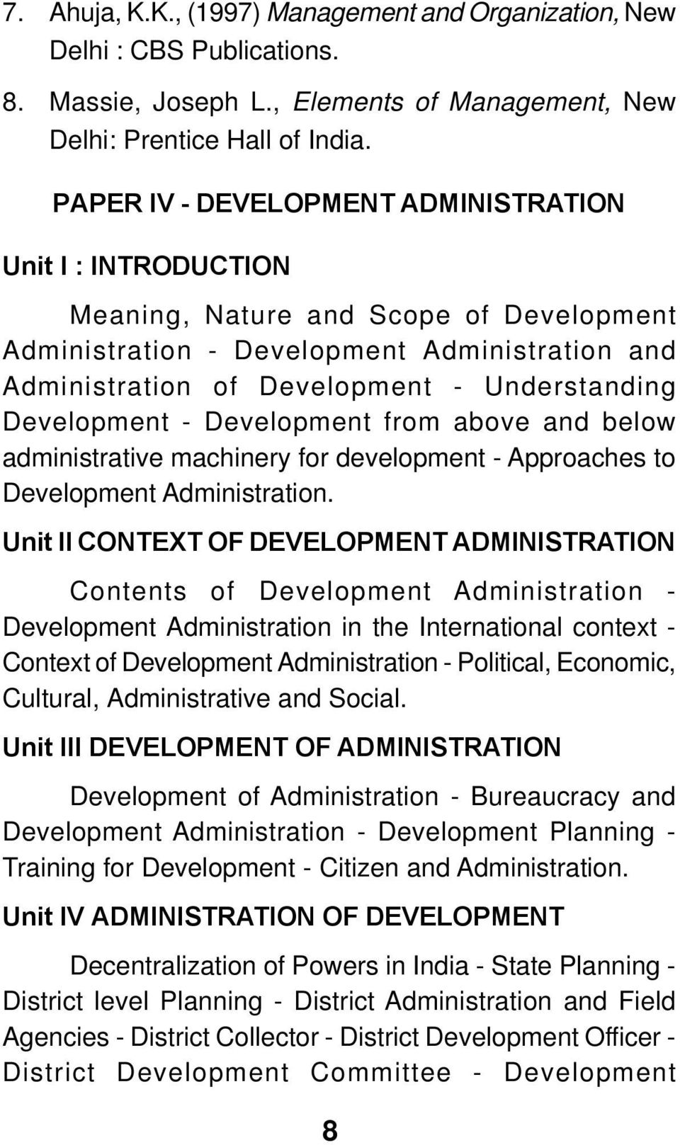 PAPER IV - DEVELOPMENT ADMINISTRATION Meaning, Nature and Scope of Development Administration - Development Administration and Administration of Development - Understanding Development - Development